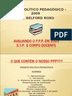 AVALIANDO O PPP B.R.2009