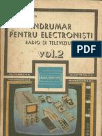 Indrumar Pentru Electronisti Radio TV Vol 2