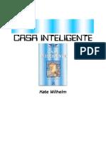 Wilhelm, Kate - Casa Inteligente
