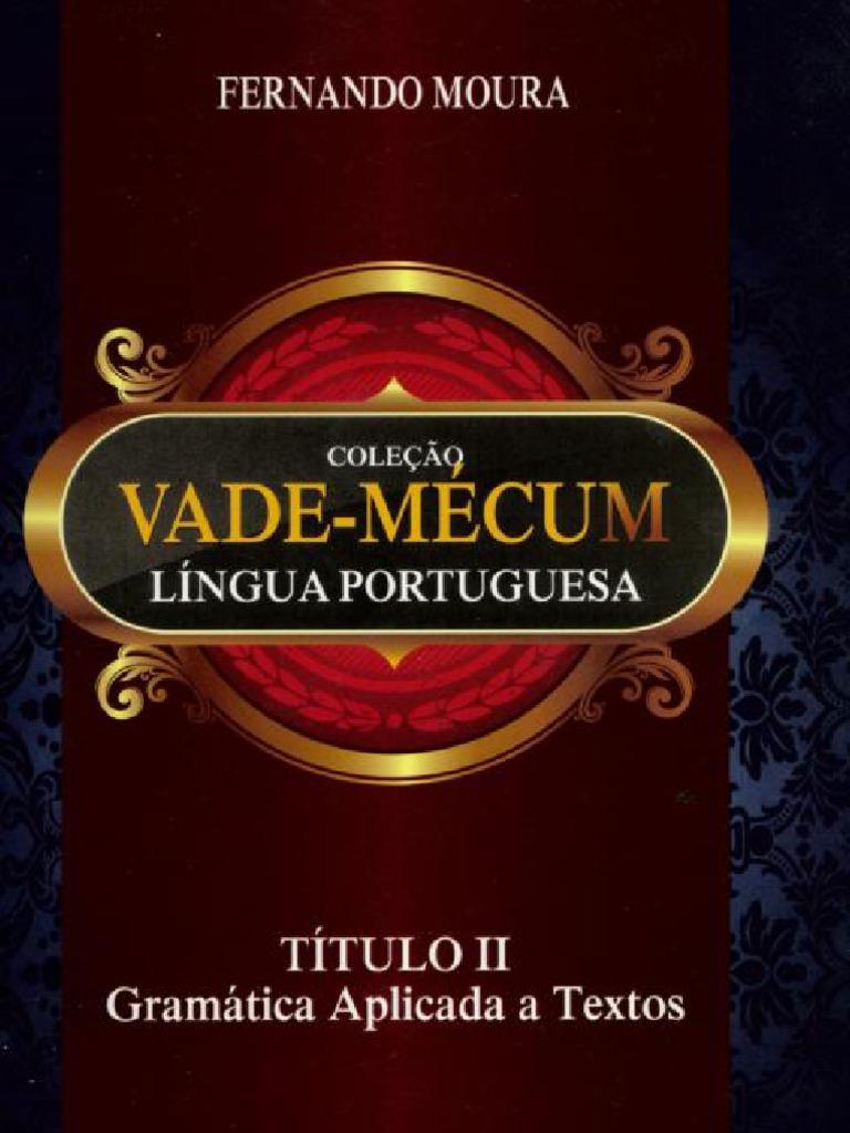 Vade Mecum Lingua Portugues FERNANDO MOURA Gramatica Aplicada a Textos 2012 6cac7176a8ab8