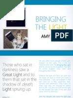 Amy Kemp Bringing the Light- Power Point