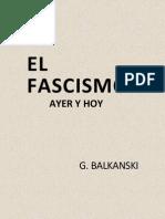El Fascismo Ayer y Hoy - g. Balkanski