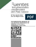 Documentación medieval de los Archivos Municipales de Urretxu (1310-1516) y Zumarraga (1202-1518)