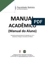 Manual Academico Faculdade Batista Do Norte,Muito Bom