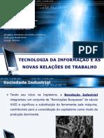 GRUPO A - TECNOLOGIA DA INFORMAÇÃO E AS NOVAS RELAÇÕES DE TRABALHO