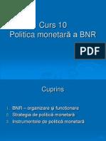 Curs 10 Politica Monetara a BNR