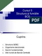 Curs 5 Structura Si Functiile Bancii Centrale Europene