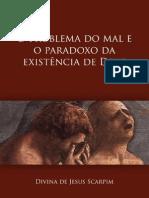 O problema do mal e o paradoxo da existência de deus - divina de jesus scarpim - ebook.pdf