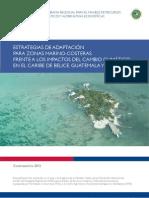 ESTRATEGIAS DE ADAPTACIÓN PARA ZONAS MARINO-COSTERAS FRENTE A LOS IMPACTOS DEL CAMBIO CLIMÁTICO EN EL CARIBE DE BELICE, GUATEMALA Y HONDURAS