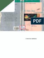 Ilya Prigogine. O fim das certezas. São Paulo, Editora Unesp, 1996.