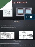 Matriz y Detectores