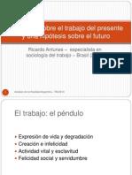 """Power point """"Diez Tesis sobre el trabajo del presente y una hipótesis sobre el futuro del trabajo"""" (Antunes, Ricardo) 2007"""