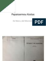 Papaioannou Kostas_de Marx y Del Marxismo