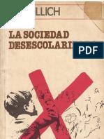 Ivan Illich - La Sociedad Desescolarizada