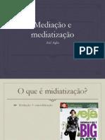 Agha Mediatization
