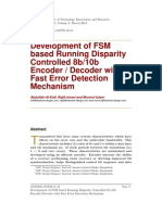 Development of FSM based Running Disparity Controlled 8b/10b Encoder/Decoder with Fast Error Detection Mechanism.