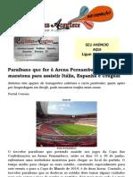 Paraibano que for à Arena Pernambuco enfrentará maratona para assistir Itália, Espanha e Uruguai