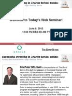 Bond Buyer Presentation on Charter School Bonds 060513_Final_presentation