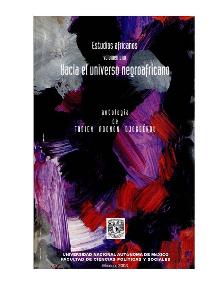 Estudios Africanos Volumen I Hacia El Universo Negroafricanopdf