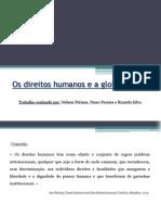 Os direitos humanos e a globalização NELSON, NUNO, RICARDO