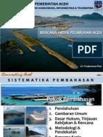 Presentasi Buku Laporan Pendahuluan Rencana Induk Pelabuhan Aceh 2033