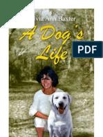 A Dog's Life by Silvia Ann Baxter