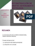 RECONSTRUCCIÓN DE DIENTES EVERAMENTE DESTRUIDOS