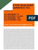 R$300,00 FAÇA UM ORÇAMENTO CONOSCO ATENDEMOS TODO BRASIL FAZEMOS QUALQUER TRABALHO ACADÊMICO