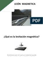 LEVITACIÓN  MAGNETICA