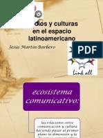 Medios y Culturas en El Espacio Latinoamericano