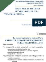 Presentazione Pier Oreste Brusori - Vice Direttore Direzione centrale salute e protezione sociale Regione Autonoma Friuli Venezia Giulia