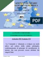 Piano di azione comunitario piano di azione comunitario in materia di salute pubblica in materia di salute pubblica 2003/2008 - Francesco Ronfini