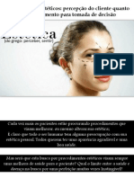 BIOÉTICA Procedimentos estéticos percepção do cliente quanto ao esclarecimento para tomada de decisão