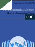 Telecomunicaciones historia - tecnologías- futuro