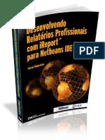 Desenvolvendo Relatórios Profissionais Com iReport Para Netbeans IDE