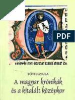 Tóth Gyula - A magyar krónikák és a kitalált középkor II