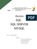 Access, SQL,  SQL SERVER MYSQL