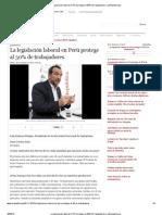 La legislación laboral en Perú protege al 30% de trabajadores _ LaRepublica