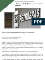Brasil Estranho_ Dívida 'estratosférica' pode quebrar Petrobras, diz Procuradoria