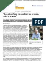 """(Página_12 __ espectaculos __ """"Los científicos no publican los errores, sólo el acierto"""")"""