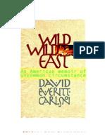 Wild Wild East .1 - An American memoir of uncommon circumstance