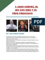 ANTE EL CASO CHÁVEZ, EL TRATADO CON IRÁN Y EL PAPA FRANCISCO- Por  Juan Gabriel Labaké