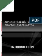 ADMINISTRACIÓN DE LA FUNCIÓN INFORMÁTICA