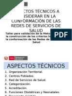 ASPECTOS TÉCNICOS A CONSIDERAR EN LA CONFORMACIÓN DE LAS REDES DE SERVICIOS DE SALUD
