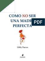 Purves, Libby - Como No Ser Una Madre Perfecta