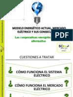 """""""Modelo energético actual, mercado eléctrico y sus consecuencias. Las Cooperativas Energéticas como Alternativas"""""""