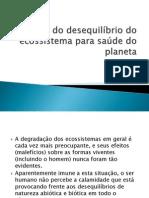 APRESENTAÇÃO Ação do desequilíbrio do ecossistema para saúde do planeta