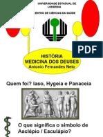 História Medicina dos Deuses