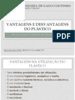 VANTAGENS E DESVANTAGENS DO PLÁSTICO