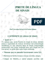 O Interprete de Lingua B. de Sinais - Libras